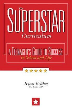 Bog, paperback The Superstar Curriculum af B. Ed Mba Ryan Keliher Ba