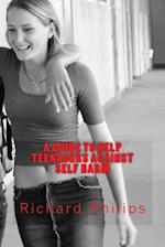 A Guide to Help Teenagers Against Self Harm