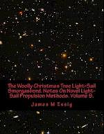 The Woolly Christmas Tree Light-Sail Smorgasbord. Notes on Novel Light-Sail Propulsion Methods. Volume 9.