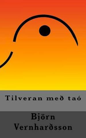 Bog, paperback Tilveran Meo Tao af Bjorn Vernhardsson