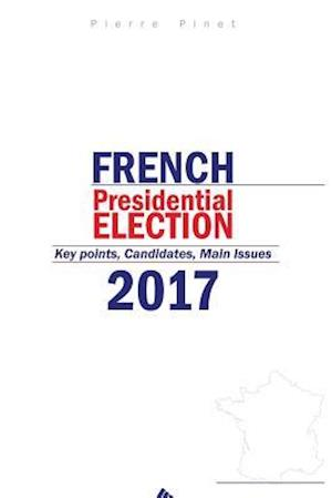 French Presidential Election 2017 af Pierre Pinet