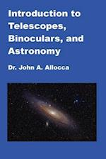 Introduction to Telescopes, Binoculars, and Astronomy