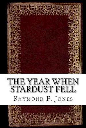 Bog, paperback The Year When Stardust Fell af Raymond F. Jones
