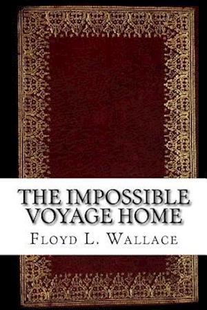 Bog, paperback The Impossible Voyage Home af Floyd L. Wallace