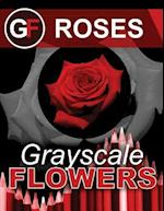 Grayscale Flowers - Roses
