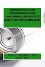 Conociendo Las Comunicaciones Inalambricas Wifi 2.4 Ghz y Su Aplicabilidad