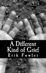 A Different Kind of Grief