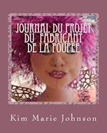 Journal Du Projet Du Fabricant de La Poupee