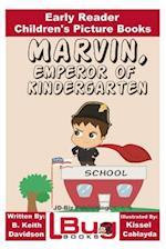 Marvin, Emperor of Kindergarten - Early Reader - Children's Picture Books