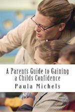 A Parents Guide to Gaining a Childs Confidence