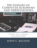 Dictionary of Computer Acronyms and Abbreviations