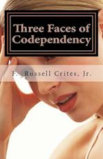 Three Faces of Codependency