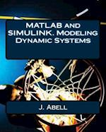 MATLAB and Simulink. Modeling Dynamic Systems