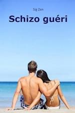 Schizo Gueri