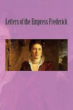 Letters of the Empress Frederick af Sir Frederick Ponsonby