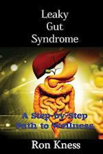 Leaky Gut Syndrome - Could This Be Why You Are Sick?