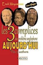 Les 3 Complices Du Probleme Anglophone Aujourd'hui