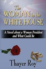 The Woman in the White House