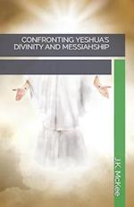 Confronting Yeshua's Divinity and Messiahship