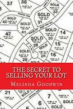 The Secret to Selling Your Lot