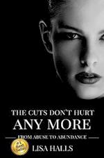 The Cuts Don't Hurt Anymore