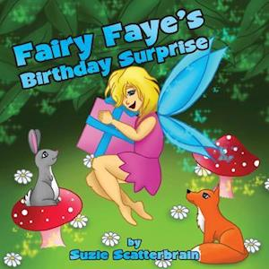 Fairy Faye's Birthday Surprise af Suzie Scatterbrain
