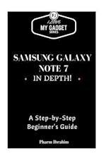 Samsung Galaxy Note 7 in Depth!