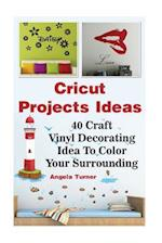 Cricut Projects Ideas 40 Craft Vinyl Decorating Ideas to Color Your Surrounding