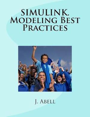 Simulink. Modeling Best Practices af J. Abell