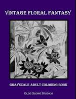 Vintage Floral Fantasy Grayscale Adult Coloring Book
