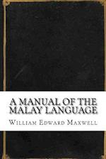 A Manual of the Malay Language