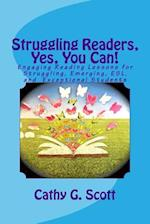Struggling Readers, Yes, You Can!