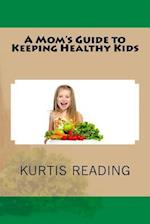 A Mom's Guide to Keeping Healthy Kids