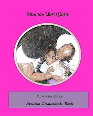 Sine Me Libri Gloria af Duwanda S. Epps