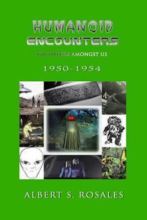 Bog, paperback Humanoid Encounters 1950-1954 af Albert S. Rosales