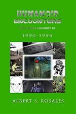 Humanoid Encounters 1950-1954