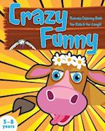 Crazy Funny Animals Coloring Book for Kids & for Laugh!