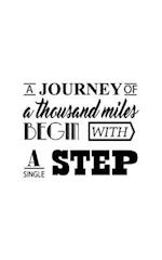 Journey a Thousand Miles Begin with a Small Step