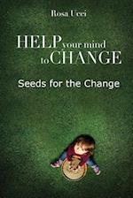 Help Your Mind to Change