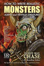 How to Write Realistic Monsters, Aliens, and Fantasy Creatures
