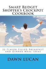 Smart Budget Shopper's Crockpot Cookbook