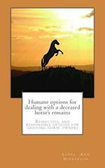 Humane Options for Dealing with a Deceased Horse's Remains