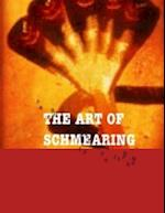 The Art of Schmearing Part 1