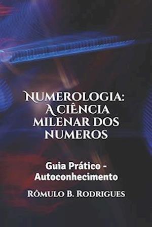 Numemerologia - A Ciencia Milenar DOS Numeros af Romulo Borges Rodrigues