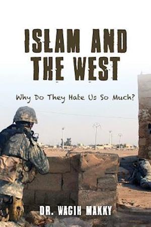 Bog, paperback Islam and the West af Dr Wagih Makky
