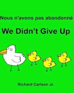 Nous N'Avons Pas Abandonne We Didn't Give Up