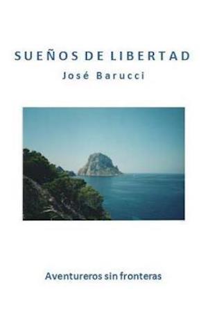 Suenos de Libertad af Jose Barucci