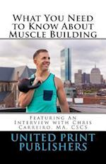 What You Need to Know about Muscle Building
