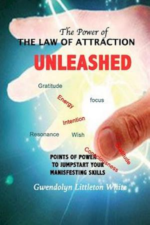 Bog, paperback The Power of the Law of Attraction af Gwendolyn Littleton White