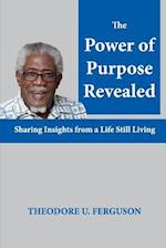 The Power of Purpose Revealed